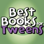 Best Books for Tweens